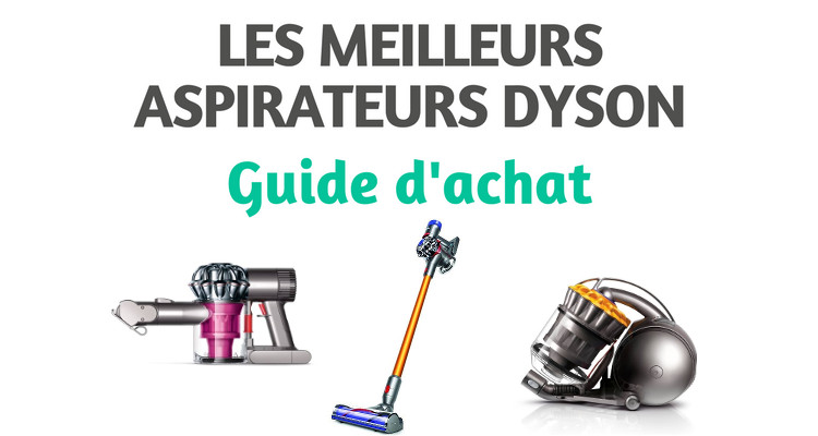 top 3 des meilleurs aspirateurs dyson comparatif 2018. Black Bedroom Furniture Sets. Home Design Ideas